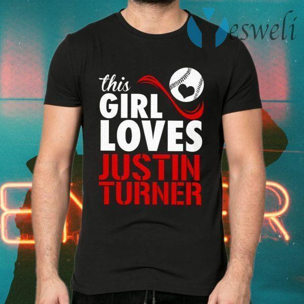 This Girl Loves Justin Turner T-Shirts