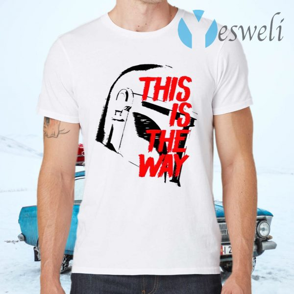This Is The Way T-Shirts