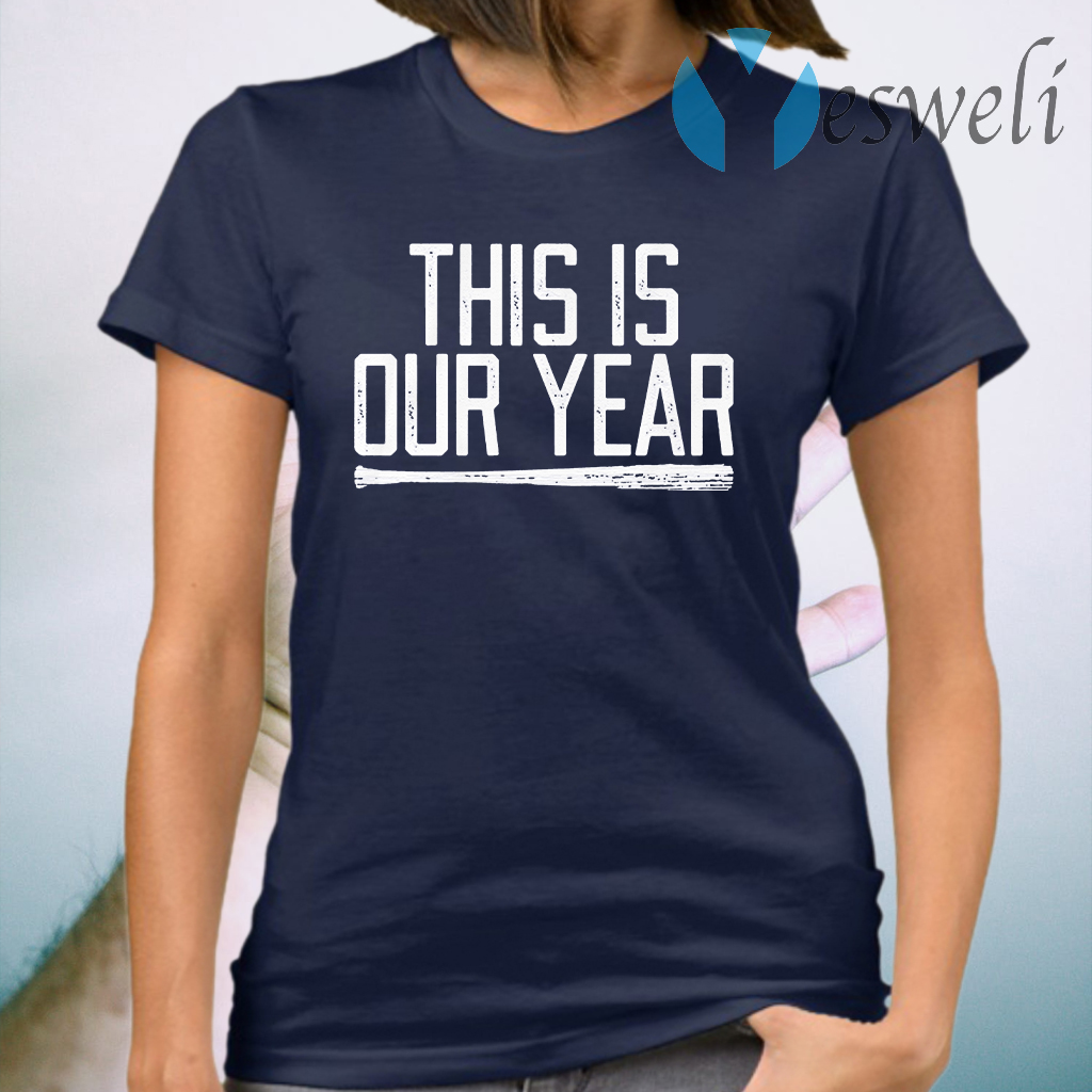 This is our year T-Shirt