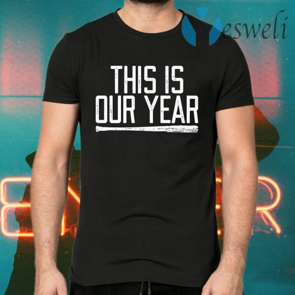This is our year T-Shirts