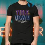Title town 2020 T-Shirts
