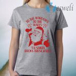 To The Windows To The Walls Till Santa Decks These Halls T-Shirt