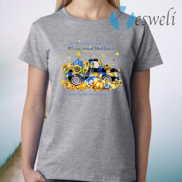 Truck in october we wear blue and yellow Down Syndrome Awareness T-Shirt