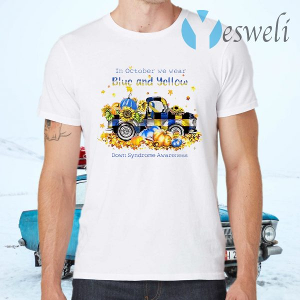 Truck in october we wear blue and yellow Down Syndrome Awareness T-Shirts