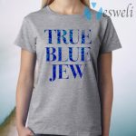 True Blue Jew Anti-Trump T-Shirt