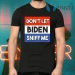 Trump 2020 Don't Let Biden Sniff Me Anti Joe Biden T-Shirts