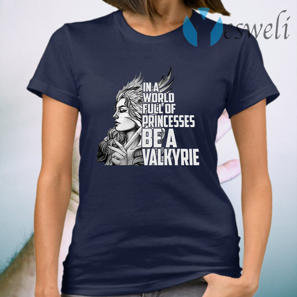 Valkyrie in a world full of princesses T-Shirt