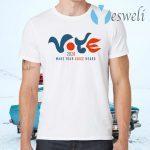 Vote 2020 Make Your Voice Heard T-Shirts