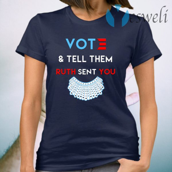 Votes And Tell Them Ruth Sent You T-Shirt