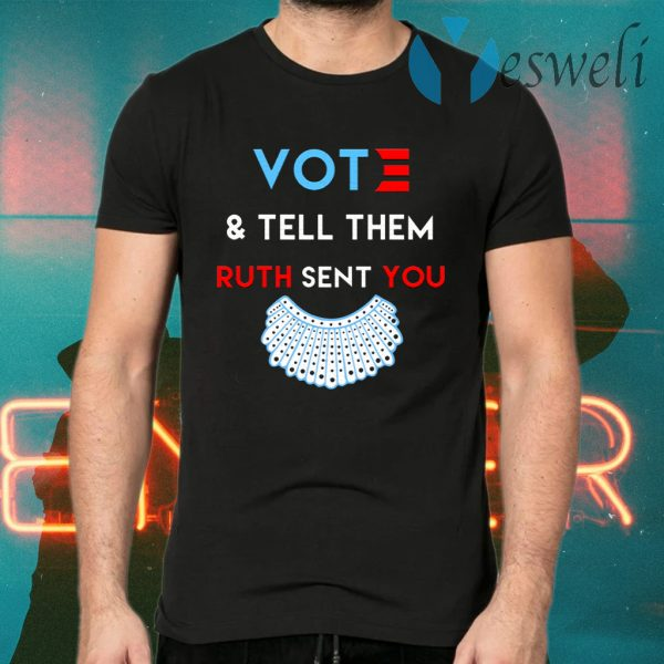 Votes And Tell Them Ruth Sent You T-Shirts