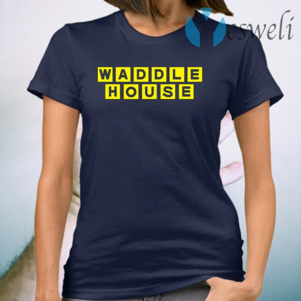 Waddle house T-Shirt