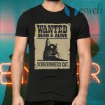 Wanted Dead Or Alive Schrodinger's Cat T-Shirts