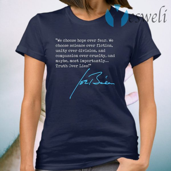 We choose hope over fear Truth Over Lies Joe Biden 2020 signature T-Shirt