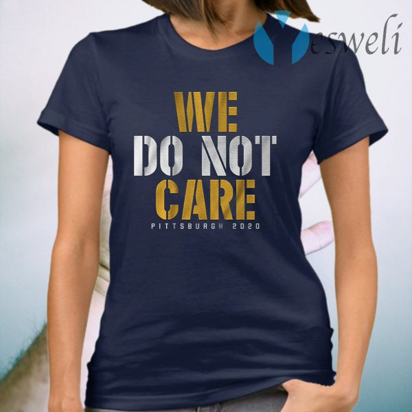 We do not care T-Shirt