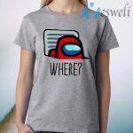 Where Among Us T-Shirt