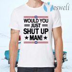 White Would You Just Shut Up Man trump Biden debate 2020 T-Shirts