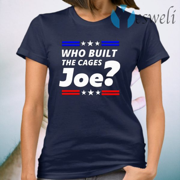 Who Built The Cages Joe Graphic 2020 T-Shirt