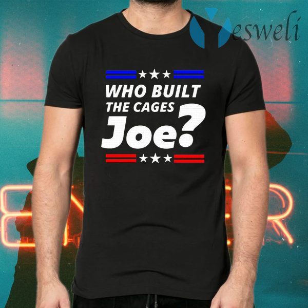 Who Built The Cages Joe Graphic 2020 T-Shirts