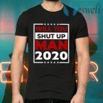 Will You Shut Up Man Joe 2020 T-Shirts