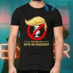 You're on Mute Funny Anti Trump 2020 Presidential Debates T-Shirts