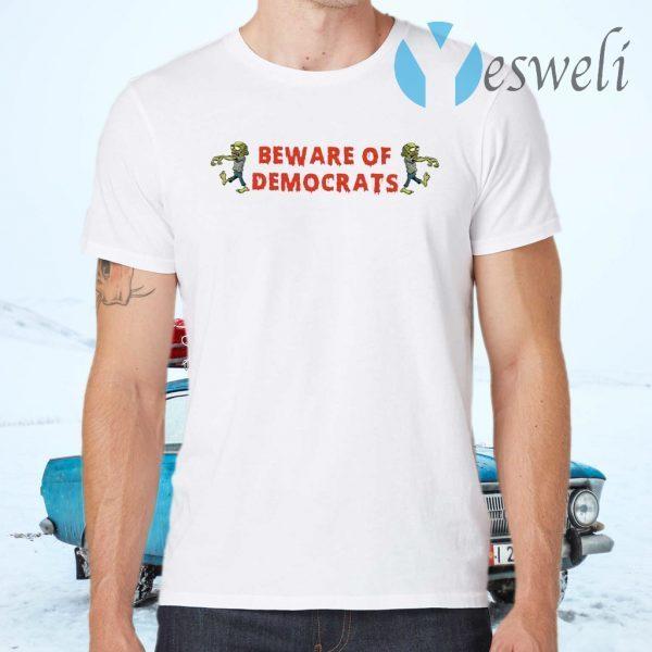 Zombies Beware Of Democrats T-Shirts