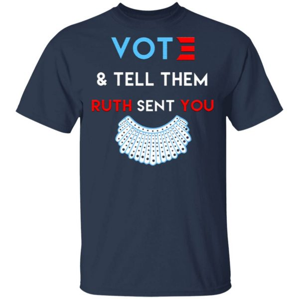 Vote And Tell Them Ruth Sent You T-Shirt