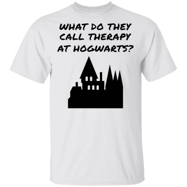 What do they call therapy at Hogwarts Harry Potter T-Shirt