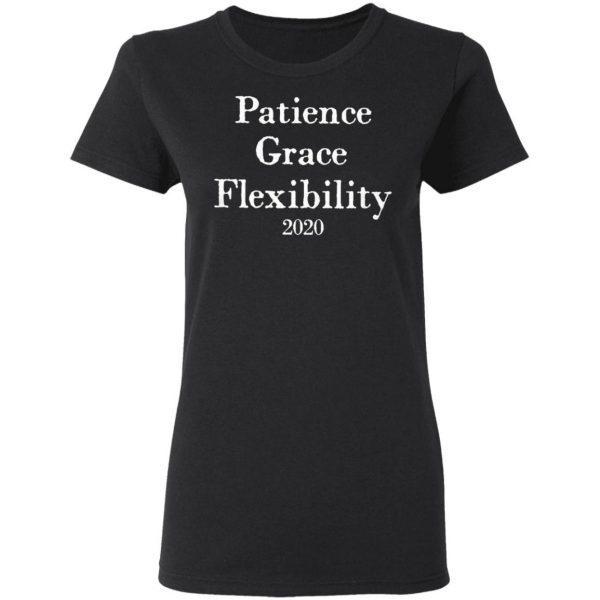 Patience Grace Flexibility 2020 T-Shirt