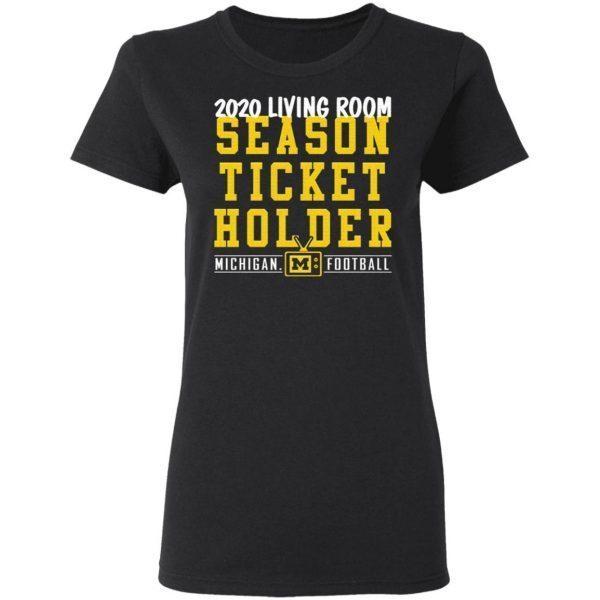 2020 living room season ticket holder Michigan T-Shirt