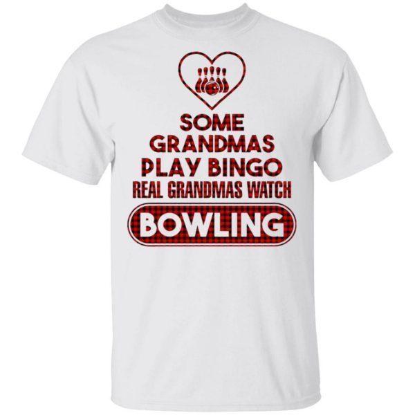 Some grandmas play bingo real Grandmas watch Bowling T-Shirt