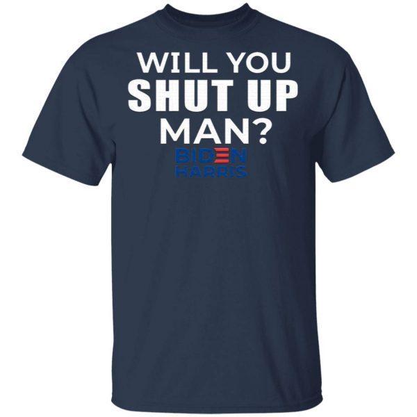 Will You Shut Up Joe Biden To Donald Trump 2020 T-Shirt