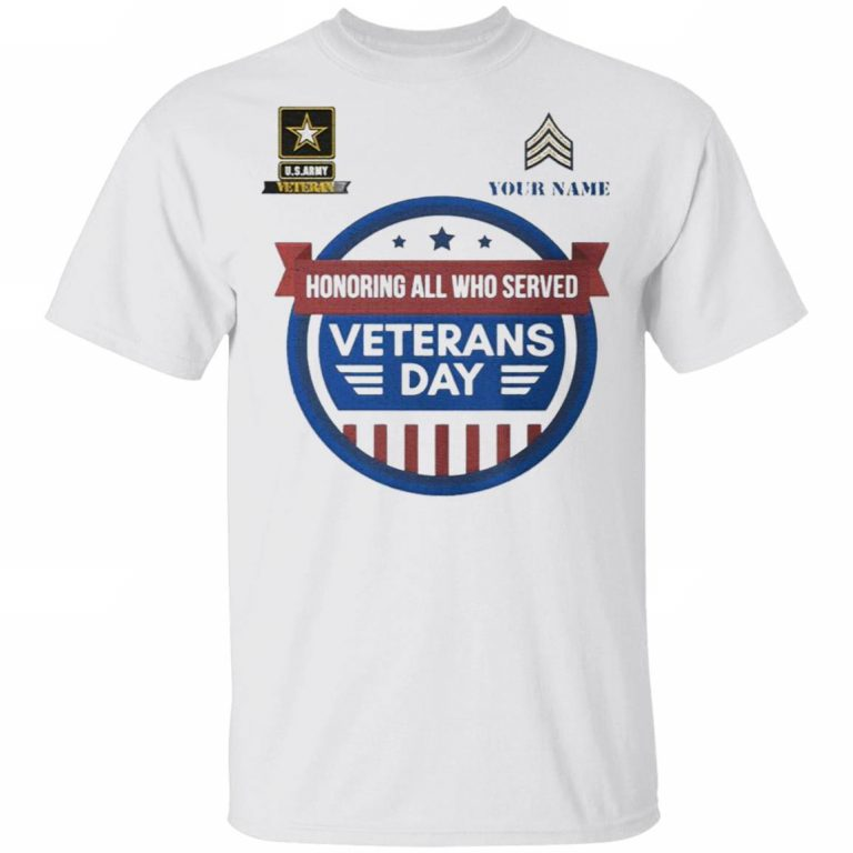 Your Name Honoring All Who Served Veterans Day T-Shirt Masswerks Store