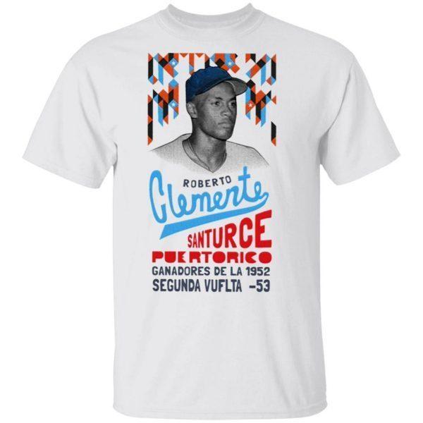 Roberto Clemente Santurce Puertorico T-Shirt