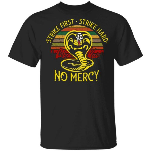 Cobra Kai Strike First Strike Hard No Mercy T-Shirt