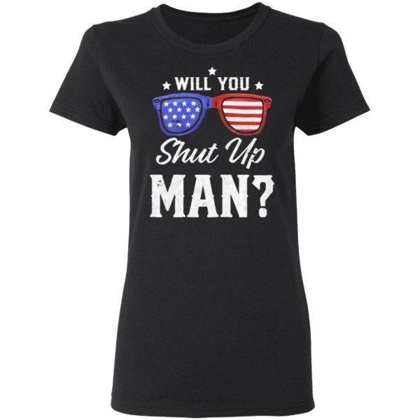 Will You Shut Up Man Presidential Trump and Biden Debate 2020 T-Shirt