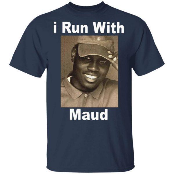 I run with maud T-Shirt