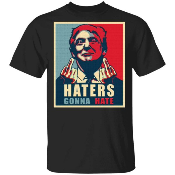 Donald Trump Haters Gonna Hate Trump President Funny T-Shirt