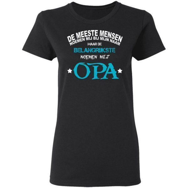 De BELANGRIJKSTE noemen mij OPA T-Shirt