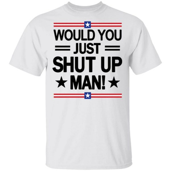 White Would You Just Shut Up Man trump Biden debate 2020 T-Shirt