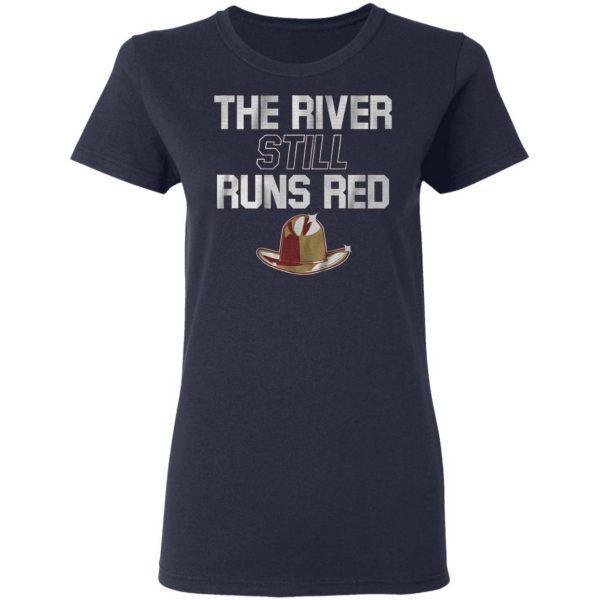 The river still runs T-Shirt