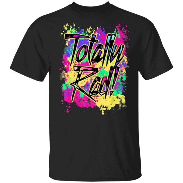 Totally Rad 80s Shirt Paint Splash 1980 T-Shirt