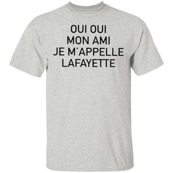Oui Oui Mon Ami Je M'appelle Lafayette T-Shirt
