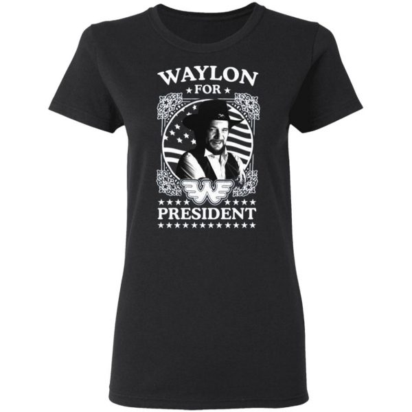 Waylon for president T-Shirt