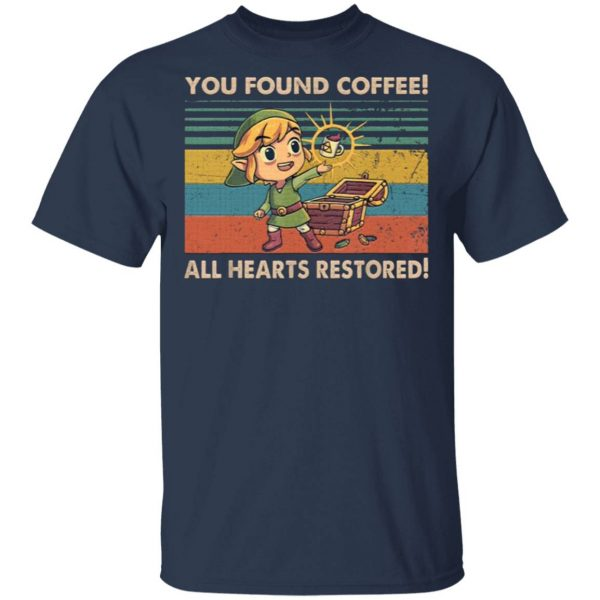 You Found Coffee All Hearts Restored T-Shirt