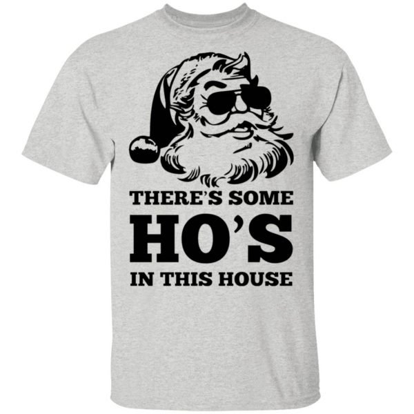 There's some Ho's in this house Christmas T-Shirt