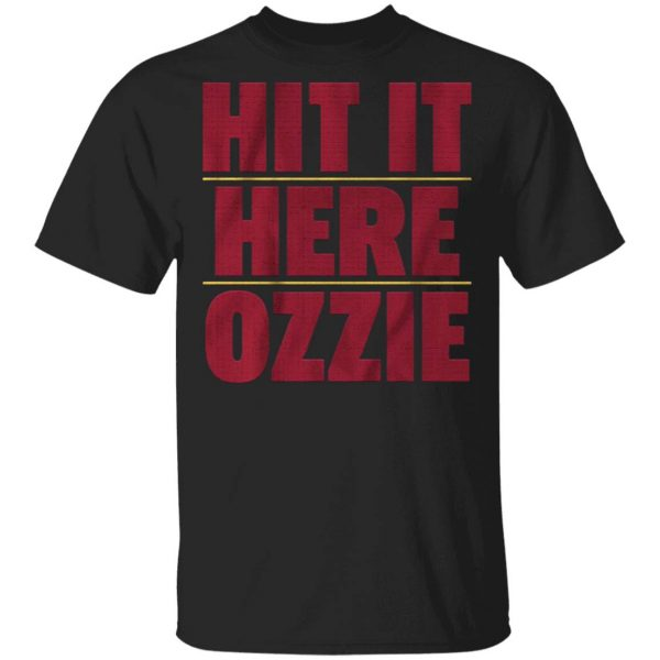 Hit it here ozzie T-Shirt