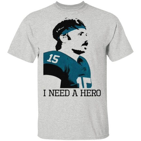 Gardner Minshew I Need A Hero T-Shirt