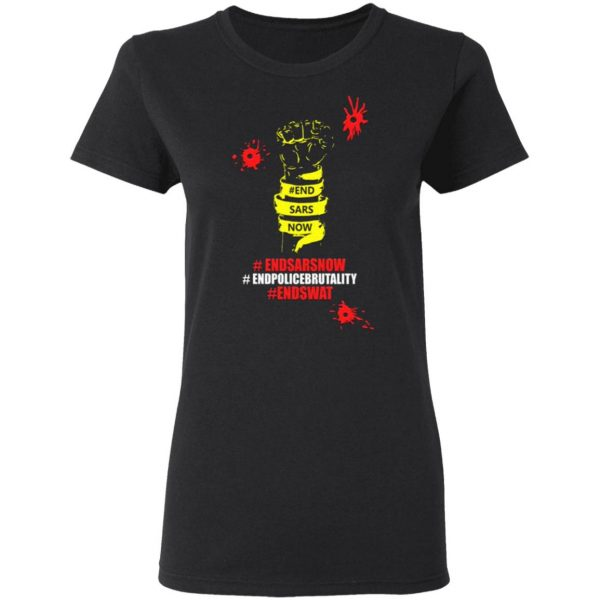 End Sars Now Shirt End Police Brutality End Swat T-Shirt