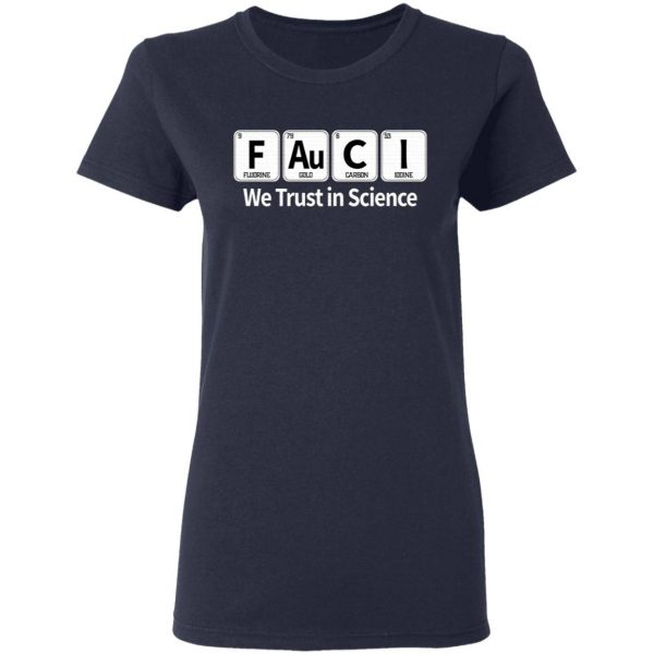 Fauci We Trust In Science T-Shirt