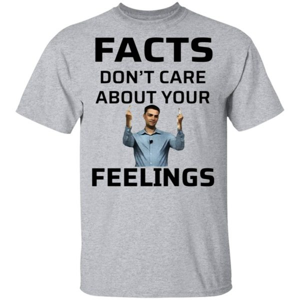 Ben Shapiro Facts Don't Care About Your Feelings T-Shirt
